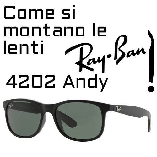 Come si montano le lenti di ricambio del modello Ray-Ban 4202 Andy?